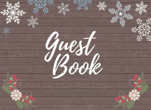 Guest Book: Rustic Winter Theme Guest Book for Holiday Parties, Weddings, and Baby or Wedding Showers
