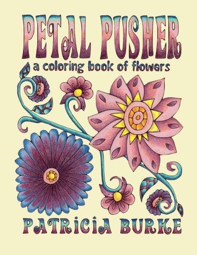 Petal Pusher: a Coloring Book of Flowers pdf epub