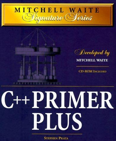 C++ Primer Plus (Mitchell Waite Signature Series) by Stephen Prata (1998-01-02)
