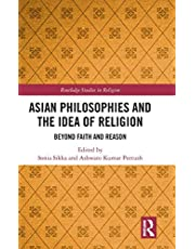Asian Philosophies and the Idea of Religion: Beyond Faith and Reason