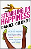 Stumbling on Happiness (P.S.) by Daniel Gilbert (2007-02-05)
