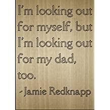 """I'm looking out for myself, but I'm..."" quote by Jamie Redknapp, laser engraved on wooden plaque - Size: 8""x10"""