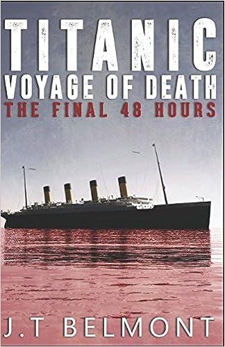 Titanic: Voyage of Death: The Final 48 Hours: J T  Belmont