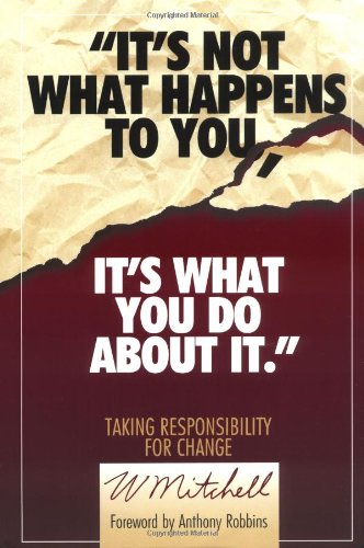 It's Not What Happens to You, It's What You Do About It