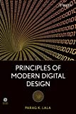 Principles of Modern Digital Design