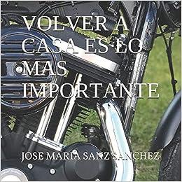 Volver a casa es lo más importante (José María) (Spanish Edition): SR José María Sanz Sánchez: 9781980818502: Amazon.com: Books