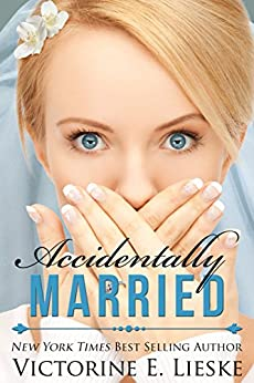 Accidentally Married (The Married Series Book 1) by [Lieske, Victorine E.]