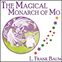 The Magical Monarch of Mo Audiobook by L. Frank Baum Narrated by James Jordan