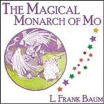 The Magical Monarch of Mo | L. Frank Baum