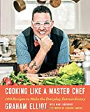 img - for Cooking Like a Master Chef: 100 Recipes to Make the Everyday Extraordinary book / textbook / text book