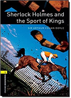 Oxford Bookworms Library: Level 1:: Sherlock Holmes and the Sport of Kings: