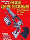 Gun Digest Book of Firearms Assembly/Disassembly, J. B. Wood, 0873419235