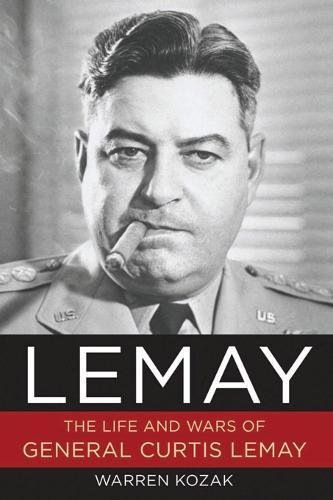 LeMay: The Life and Wars of General Curtis LeMay (Best Way To Become An Airforce Pilot)