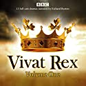 Vivat Rex: Volume One (Dramatisation): Landmark Drama from the BBC Radio Archive Radio/TV von William Shakespeare, Christopher Marlowe, Ben Jonson, Martin Jenkins Gesprochen von: Richard Burton,  Full Cast