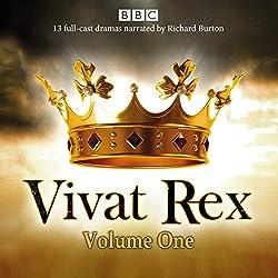 Vivat Rex: Volume One (Dramatisation)