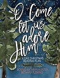 O Come Let Us Adore Him: Christmas Reading Plan