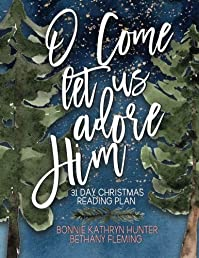 O Come Let Us Adore Him: Christmas Reading Plan