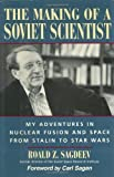 img - for The Making of a Soviet Scientist: My Adventures in Nuclear Fusion and Space From Stalin to Star Wars by Roald Z. Sagdeev (1994-04-03) book / textbook / text book