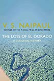 Front cover for the book The Loss of El Dorado: A Colonial History by V. S. Naipaul