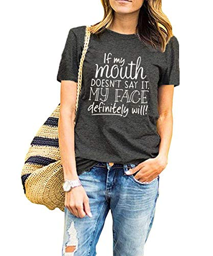 Womens Funny T Shirt Summer Shirts Casual Tops If My Mouth Doesn't Say It Then My Face Definitely Will Print Graphic Tee Grey