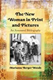 The New Woman in Print and Pictures, Marianne Berger Woods, 0786436247
