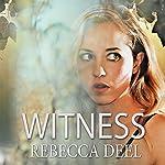 Witness: Otter Creek, Volume 1 | Rebecca Deel