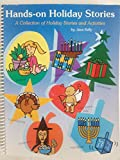 img - for HANDS ON HOLIDAY STORIES, A COLLECTION OF HOLIDAY STORIES AND ACTIVITIES book / textbook / text book
