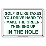 "Golf Is Like Taxes You Drive Hard To Make The Green Then End Up In The Hole Hilarious Epic Funny Novelty Caution Alert Notice Aluminum Note Metal 8""x12"" Sign Plate"