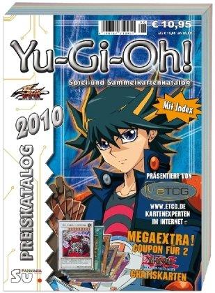 Yu-Gi-Oh! Preiskatalog 2010: Katalog für Yu-Gi-Oh! Spiel und Sammelkarten