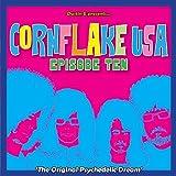 Cornflake USA Vol. 10: The Original Psychedelic Dream