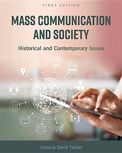 Mass Communication and Society: Historical and Contemporary Issues