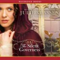 The Silent Governess Audiobook by Julie Klassen Narrated by Elizabeth Jasicki