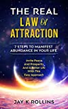 The Real Law Of Attraction : 7 Steps to Manifest Abundance In Your