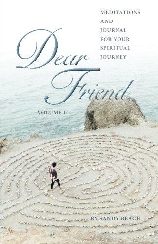 Read Online Dear Friend Volume - II: Meditations and Journal for Your Spiritual Journey (Volume 2) pdf epub