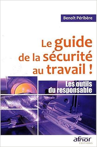 Le guide de la sécurité au travail ! : Les outils du responsable sur Bookys