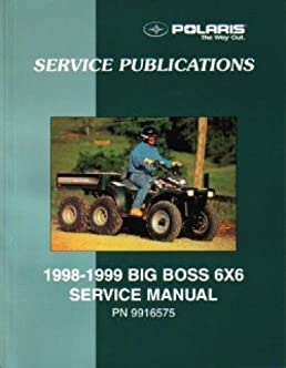 9916575 1998 1999 polaris big boss 500 6 6 service manual rh amazon com 2000 polaris big boss 6x6 manual polaris big boss 500 6x6 service manual