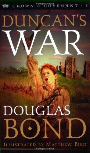 Download By Douglas Bond Duncan's War (Crown and Covenant #1) [Paperback] pdf