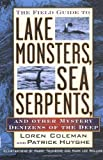 img - for The Field Guide to Lake Monsters, Sea Serpents and Other Mystery Denizens of the Deep book / textbook / text book