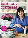 Barefoot Contessa at Home: Everyday Recipes You ll Make Over and Over Again