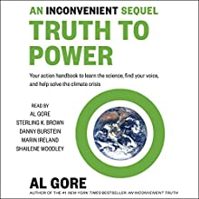 An Inconvenient Sequel: Truth to Power Audiobook by Al Gore Narrated by Al Gore, Shailene Woodley, Sterling K. Brown, Danny Burstein, Marin Ireland