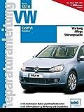 VW Golf VI - Benziner (Reparaturanleitungen, Band 1316)