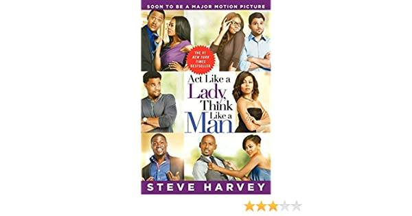 Act Like a Lady, Think Like a Man: What Men Really Think About Love, Relationships, Intimacy, and Commitment (English Edition) eBook: Steve Harvey: ...