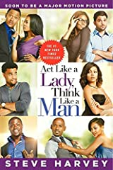 Act Like a Lady, Think Like a Man: What Men Really Think About Love, Relationships, Intimacy, and Commitment Kindle Edition