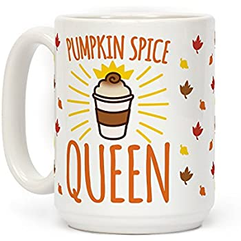 Pumpkin Spice Queen White 15 Ounce Ceramic Coffee Mug by LookHUMAN