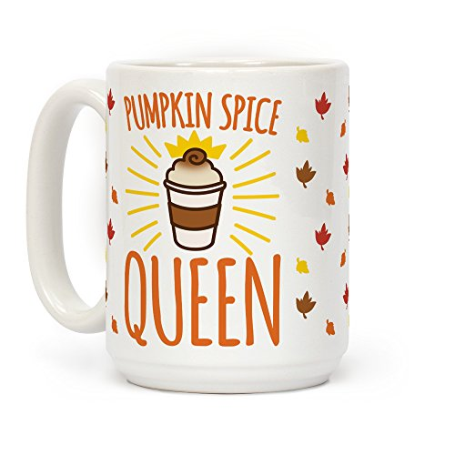 (LookHUMAN Pumpkin Spice Queen White 15 Ounce Ceramic Coffee)
