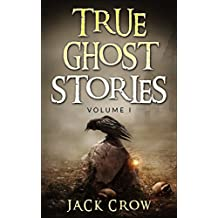 True Ghost Stories: Terrifying Accounts of Haunted Houses, Paranormal Mysteries, and Ghost Sightings