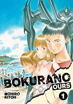 Bokurano: Ours, Vol. 1: Saving the world is hard. Saving yourself is even harder. by [Kitoh, Mohiro]