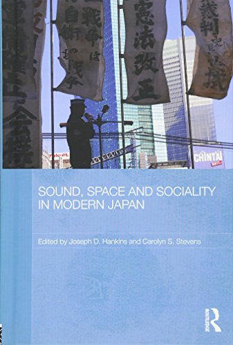 Sound, Space and Sociality in Modern Japan (Routledge Contemporary Japan Series)