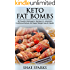 Ketosis: Ketogenic Diet: Keto Fat-Bombs: 50 Powerful Ketogenic Recipes to Jumpstart Nutritional Ketosis for Rapid Weight Loss & Health (low carb diet, ... loss, low carb recipes, paleo diet Book 2)