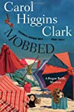 Mobbed, Carol Higgins Clark, 1439170282